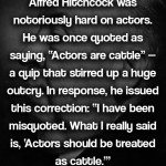 Did Alfred Hitchcock hate actors?